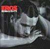 Eros – Ramazzotti Eros